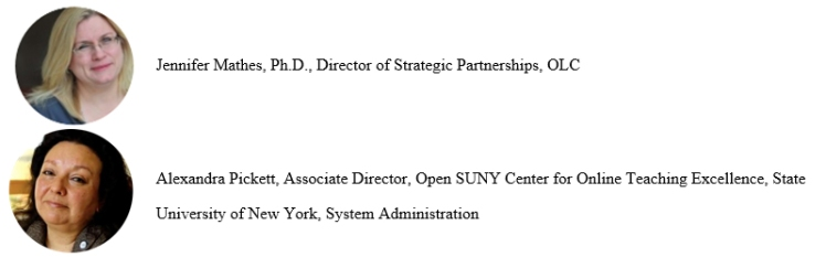 Jennifer Mathes, Ph.D., Director of Strategic Partnerships, OLC and Alexandra Pickett, Associate Director, Open SUNY Center for Online Teaching Excellence, State University of New York, System Administration